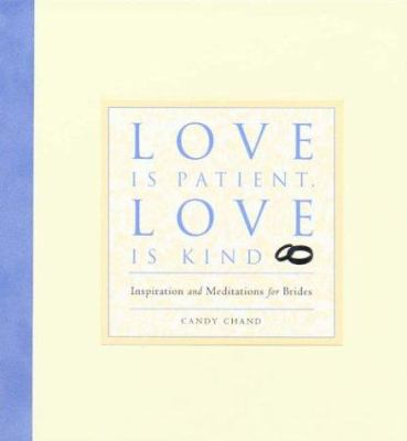 Cover image for Love is patient, love is kind : inspiration and meditations for brides