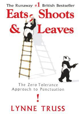Cover image for Eats, shoots & leaves : the zero tolerance approach to punctuation
