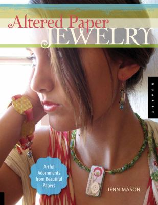 Cover image for Altered paper jewelry : artful adornments from beautiful papers