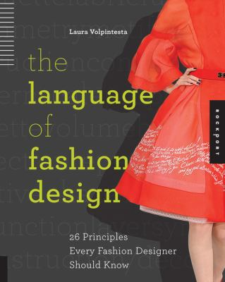 Cover image for The language of fashion design : 26 principles every fashion designer should know
