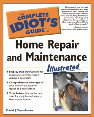 Cover image for The complete idiot's guide to home repair and maintenance illustrated