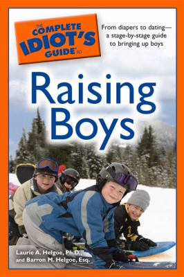 Cover image for The complete idiot's guide to raising boys