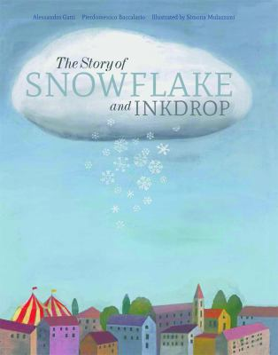 Cover image for The story of Snowflake and Inkdrop ; The story of Inkdrop and Snowflake.