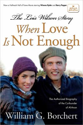 Cover image for The Lois Wilson story : when love is not enough