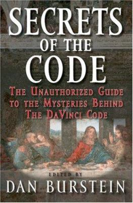 Cover image for Secrets of the code : the unauthorized guide to the mysteries behind the Da Vinci code