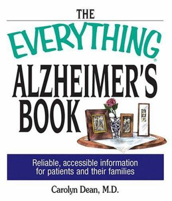 Cover image for The everything Alzheimer's book : reliable, accessible information for patients and their families