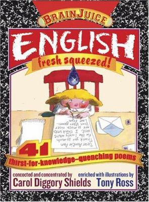 Cover image for English, fresh squeezed! : 40 thirst-for-knowledge-quenching poems
