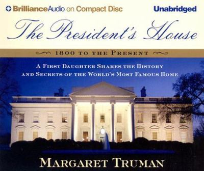 Cover image for The President's house [a first daughter shares the history and secrets of the world's most famous home]