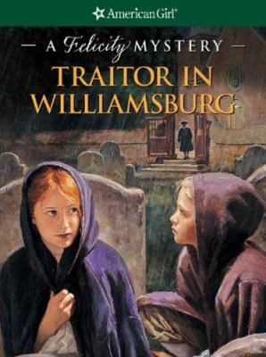 Cover image for Traitor in Williamsburg : a Felicity mystery