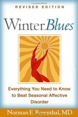 Cover image for Winter blues : everything you need to know to beat seasonal affective disorder
