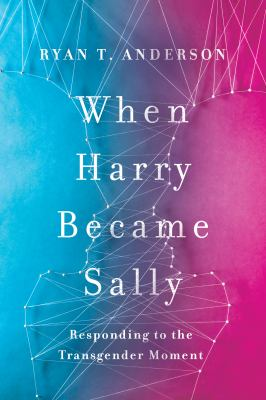 Cover image for When Harry became Sally : responding to the transgender moment