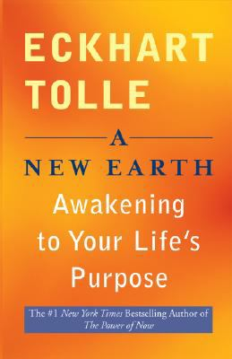 Cover image for A new earth : awakening to your life's purpose