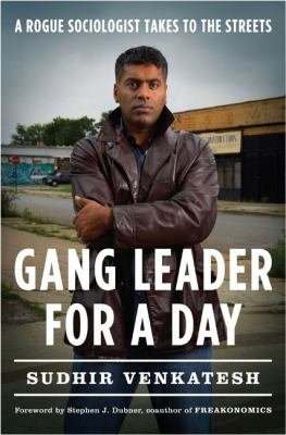 Cover image for Gang leader for a day : a rogue sociologist takes to the streets