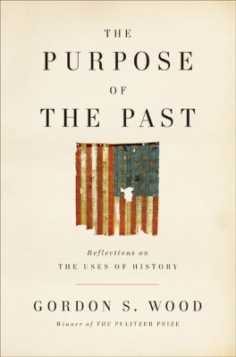 Cover image for The purpose of the past : reflections on the uses of history