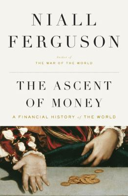 Cover image for The ascent of money : a financial history of the world