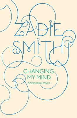 Cover image for Changing my mind : occasional essays