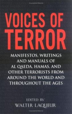Cover image for Voices of terror : manifestos, writings, and manuals of Al Qaeda, Hamas, and other terrorists from around the world and throughout the ages
