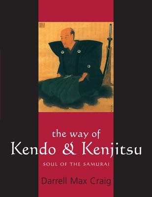 Cover image for The way of kendo & kenjitsu : soul of the samurai