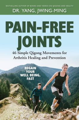 Cover image for Pain-free joints : 46 simple qigong movements for arthritis healing and prevention