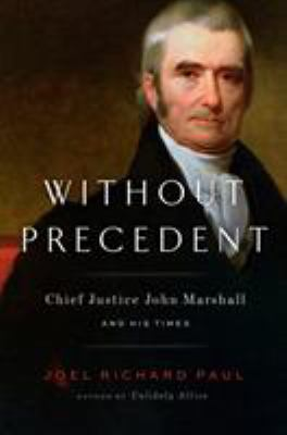 Cover image for Without precedent : John Marshall and his times