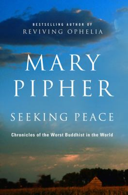 Cover image for Seeking peace : chronicles of the worst Buddhist in the world