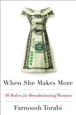 Cover image for When she makes more : 10 rules for breadwinning women