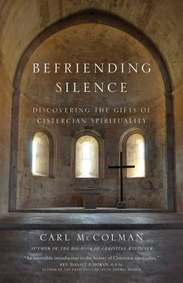 Cover image for Befriending silence : discovering the gifts of Cistercian spirituality