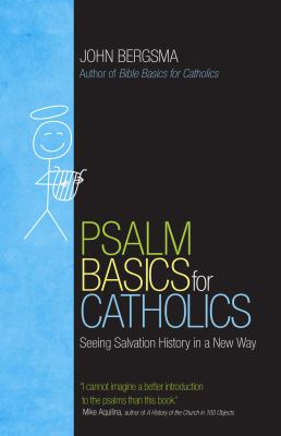 Cover image for Psalm basics for Catholics : seeing salvation history in a new way