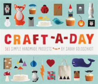 Cover image for Craft-a-day : 365 simple handmade projects