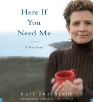 Cover image for Here if you need me [a true story]