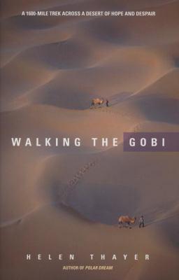 Cover image for Walking the Gobi : a 1600-mile trek across a desert of hope and despair