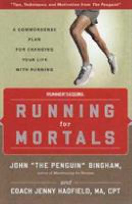 Cover image for Running for mortals : a commonsense plan for changing your life through running