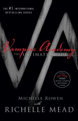 Cover image for Vampire Academy : the ultimate guide