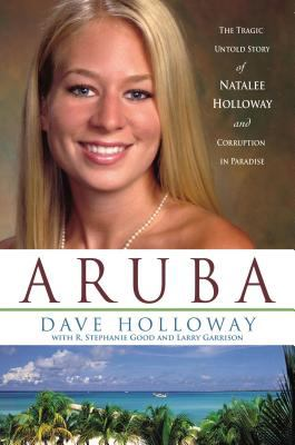 Cover image for Aruba : the tragic untold story of Natalee Holloway and corruption in paradise