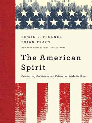 Cover image for The American spirit : celebrating the virtues and values that make us great
