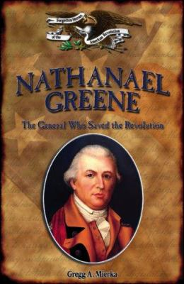 Cover image for Nathanael Greene : the general who saved the Revolution