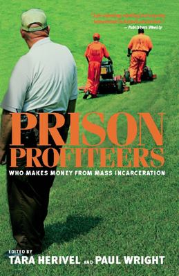 Cover image for Prison profiteers : who makes money from mass incarceration