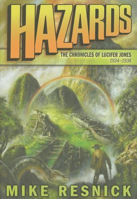 Cover image for Hazards : (being a romantic chronicle of intrigue, high adventure, danger, spectacle, and thrilling triumphs over wicked villians, evil scientists, fierce beasts and fiercer men in the sinful cities, primitive jungles, and exotic lost empires of South America, as recounted by the daring, handsome, resourceful and modest Christian gentleman who experienced them)