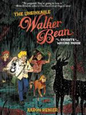 Cover image for The unsinkable Walker Bean and the knights of the waxing moon
