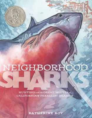 Cover image for Neighborhood sharks : hunting with the great whites of California's Farallon Islands