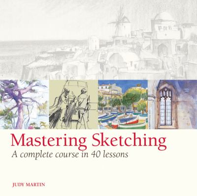 Cover image for Mastering sketching : a complete course in 40 lessons