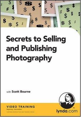 Cover image for Secrets to selling and publishing photography