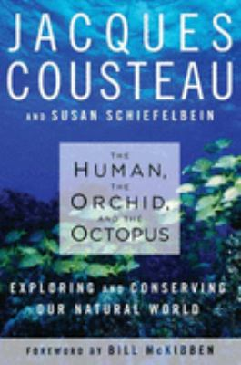 Cover image for The human, the orchid, and the octopus : exploring and conserving our natural world