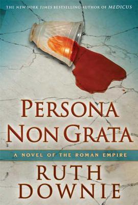 Cover image for Persona non grata : a novel of the Roman empire