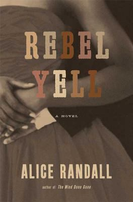 Cover image for Rebel Yell : a novel