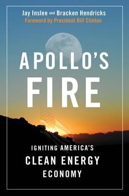 Cover image for Apollo's fire : igniting America's clean-energy economy