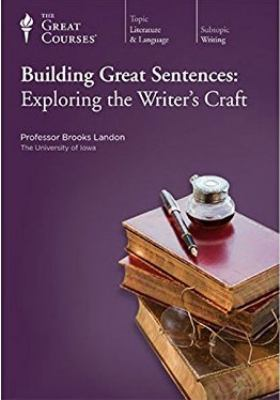 Cover image for Building great sentences : exploring the writer's craft