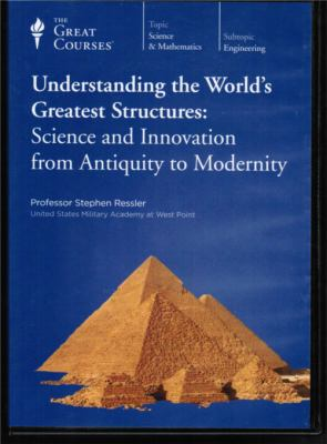 Cover image for Understanding the world's greatest structures science and innovation from antiquity to modernity