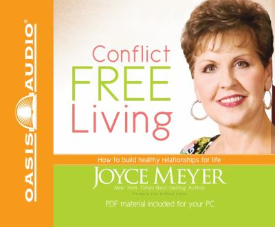 Cover image for Conflict free living [how to build healthy relationships for life]
