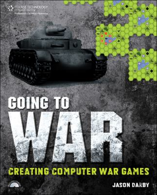 Cover image for Going to war : creating computer war games